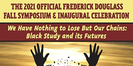WE HAVE NOTHING TO LOSE BUT OUR CHAINS: BLACK STUDY AND ITS FUTURES tickets