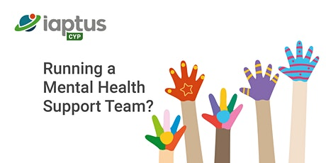 Webinar series for providers of Mental Health Support Teams - October tickets