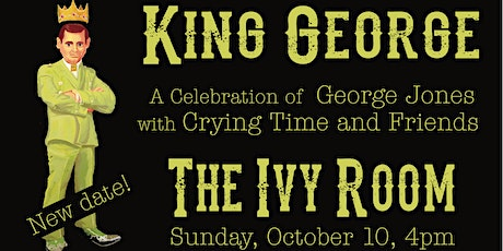 King George: A Celebration of George Jones Feat. Crying Time plus more! tickets