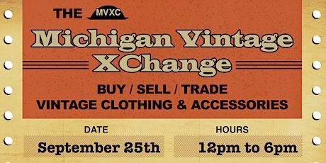 MICHIGAN VINTAGE XCHANGE - SEPT 25TH 12-6PM tickets