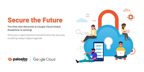 Palo Alto Networks/Google Roadshows: Secure the Future - Eastern Time Zone tickets