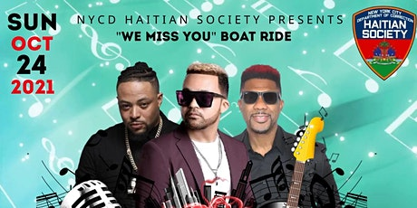 """NYCD Haitian Society """"We Miss You"""" Boat Ride tickets"""