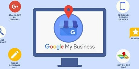 GOOGLE My Business  - Optimize Your Local Listing tickets