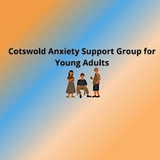 Cotswold Anxiety Support Group for Young Adults tickets