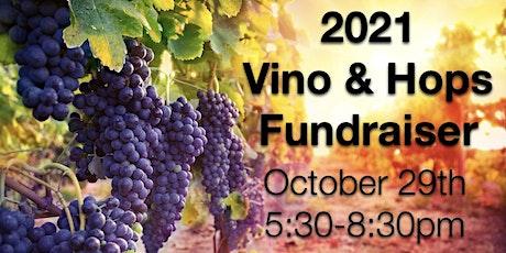 2021 Vino & Hops Fundraiser tickets