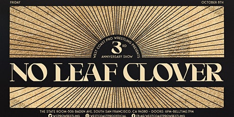 West Coast Pro - No Leaf Clover - The 3 Year Anniversary Show tickets