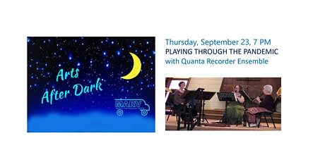 Arts After Dark - Playing Through the Pandemic w/ Quanta Recorder Ensemble tickets