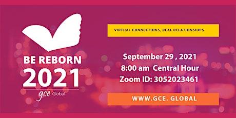 "GCE Global | Virtual SUMMIT 2021| ""Be reborn"" tickets"