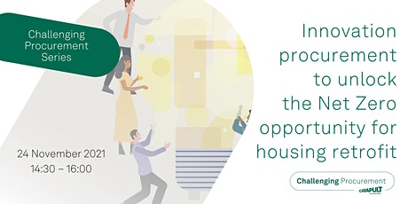 Innovation procurement to unlock the Net Zero opportunity for housing retro tickets