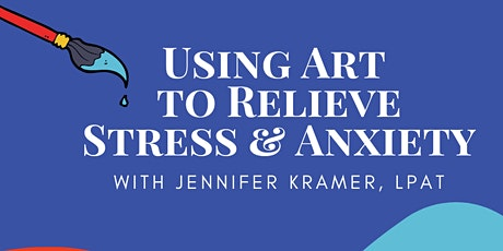 Using Art to Relieve Stress and Anxiety tickets