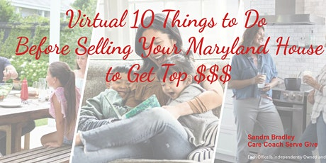 Virtual  10 Things To Do Before Selling Your Maryland House To Get Top $$$ tickets
