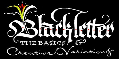 Blackletter: The Basics & Creative Variations tickets