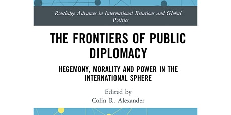Public Diplomacy and Colonialism (S. Graham, V. Thakur and C. Alexander) tickets