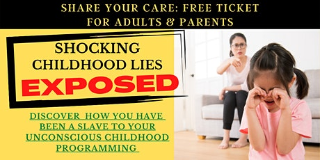 SHOCKING CHILDHOOD LIES EXPOSED  (For Adults & Parents) tickets