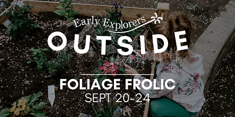 Early Explorers Outside | Foliage Frolic tickets