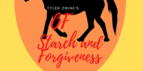 Of Starch and Forgiveness tickets