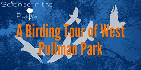 Science in the Parks: A Birding Tour of West Pullman Park tickets