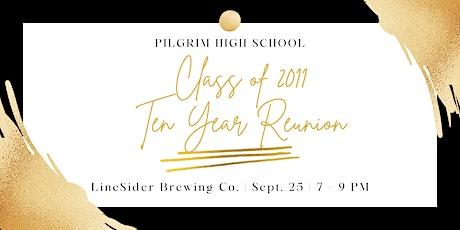 Pilgrim High School Class of '11 Ten Year Reunion tickets