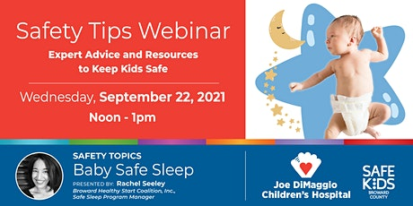 Joe DiMaggio Children's Hospital /Safe Kids Broward is hosting a Safe Sleep tickets