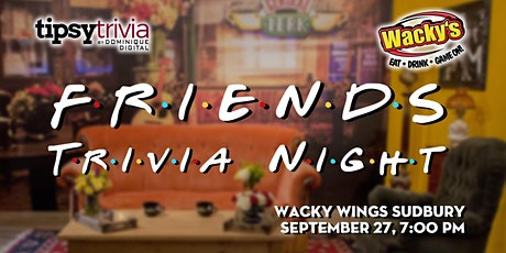 Friends Trivia - Sep 27th, 7:00pm - Wacky Wings Sudbury tickets