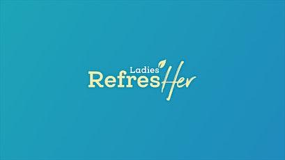 Ladies' RefresHer 2021 tickets
