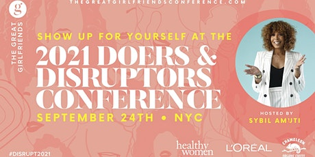 The 2021 Great Girlfriends Doers and Disruptors Conference billets