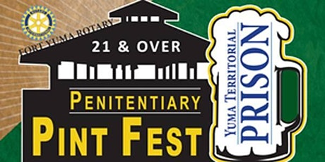 Fort Yuma Rotary's Penitentiary Pint Fest 2021 tickets