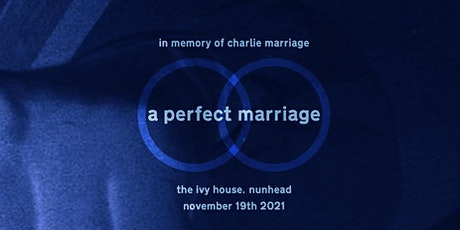 A Perfect Marriage: In Memory of Charlie tickets