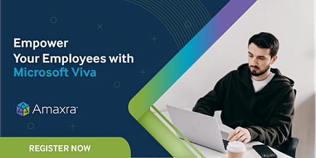 Empower Your Employees with Microsoft Viva with Amaxra tickets