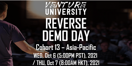 Venture University - REVERSE DEMO DAY - Cohort 13 - Asia-Pacific tickets