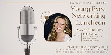 Power of the Pivot with Kelly Sutton - Young Executive Networking Luncheon tickets