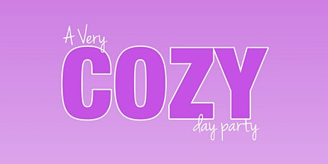 a very COZY day party tickets