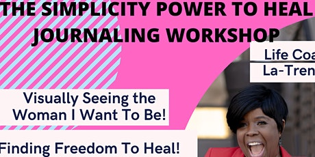 The Simplicity Power To Heal Journaling Workshop tickets