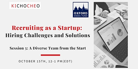 Recruiting as a Startup: Hiring Challenges  - 5 -  Diversity from the Start tickets
