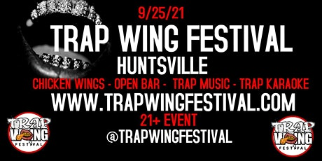 Trap Wing Festival Huntsville tickets