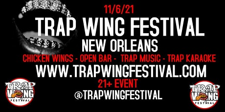 Trap Wing Festival New Orleans tickets