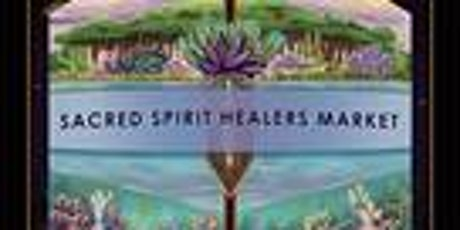 Sacred Spirit Healers Market (Free Entry/Free Community Event) 4th Fridays! tickets