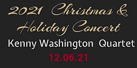 2021 Christmas & Holiday Concert - Kenny Washington Quartet tickets