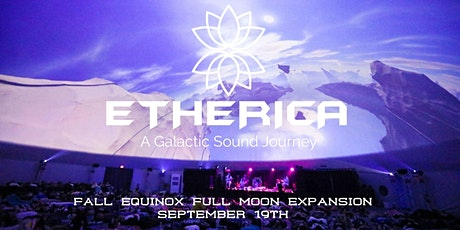 ETHERICA - A Galactic Sound Journey |  Fall Equinox and Full Moon Expansion tickets
