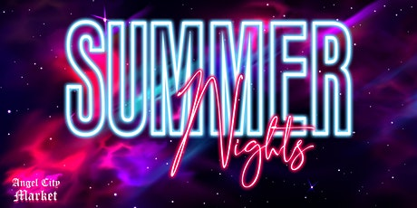 Angel City Market: Summer Nights Season Finale tickets