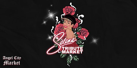Angel City Market: Selena Tribute Market tickets