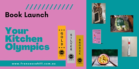 Your Kitchen Olympics and  other remarkable athletic feats Book Launch tickets