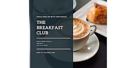Breakfast Club | English Conversation Practice tickets