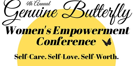 4th Annual Genuine Butterfly  Women's Empowerment Conference tickets