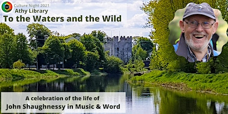 To the Waters and the Wild: A Celebration of the Life of John Shaughnessy tickets