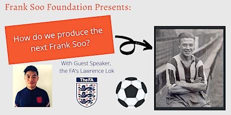 The Frank Soo Foundation Presents: How do we produce the next Frank Soo? tickets