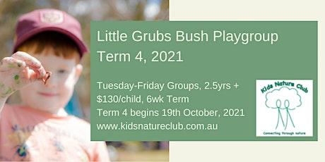 Little Grubs Bush Playgroup, Wednesday Group, Term 4, 2021 tickets