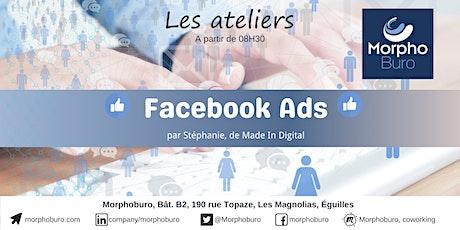 Atelier : Facebook ADS par Stéphanie Made In Digital billets