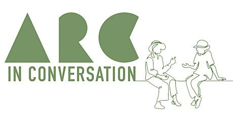 ARC in Conversation tickets