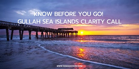 Know Before You Go! Gullah Sea Islands Clarity Call tickets